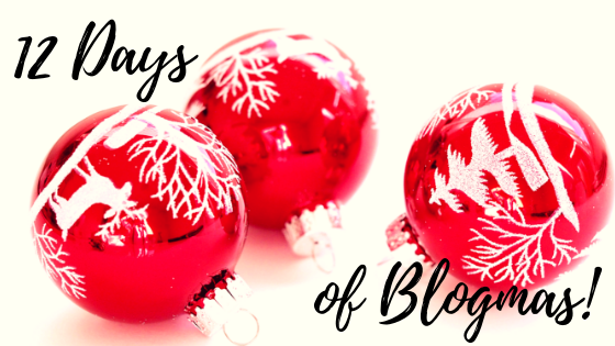 12 days of Blogmas!